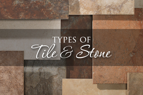 Types of Tile and Stone